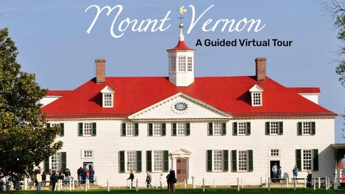 Mount Vernon guided virtual tour with worksheet